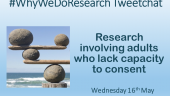 #WhyWeDoResearch Tweetchat On Research Involving Adults Who Lack Capacity To Consent