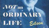Not an Ordinary Life…