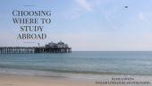 Malibu Pier with text Choosing where to study abroad