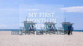 My first month in America