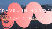 How to spend a day in Tromsø