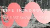 Experiencing snow in Norway for the first time