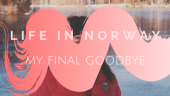 Saying goodbye to my experience in Norway and all the friends I made there