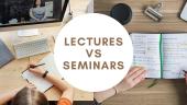 Lectures vs Seminars