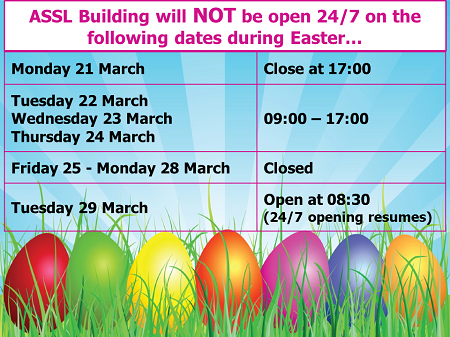 ASSL Building opening hours over Easter